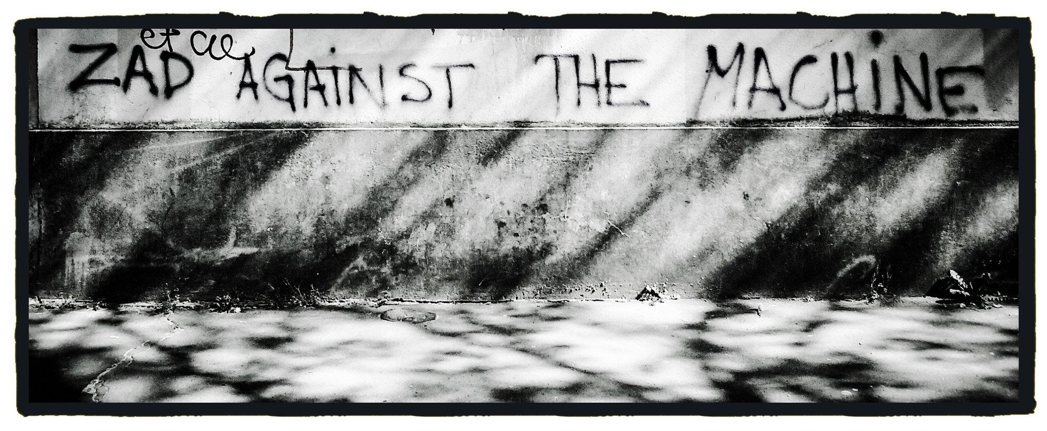 Zad against the machine